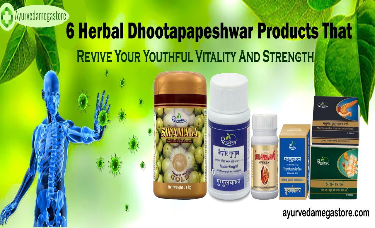 6 Herbal Dhootapapeshwar Products That Revive Your Youthful Vitality And Strength