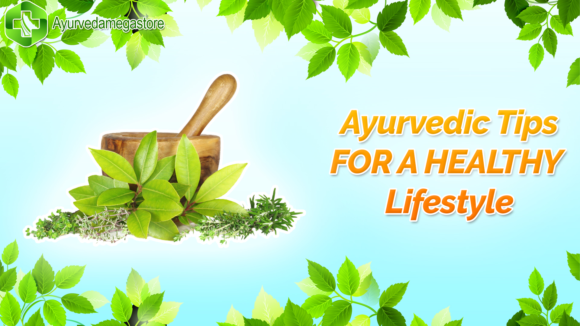 Ten Important Ayurvedic Tips for a Healthy Lifestyle