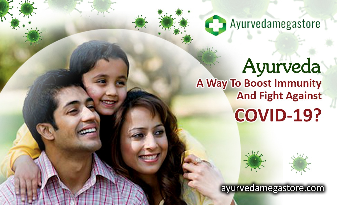 Ayurveda - A Way To Boost Immunity And Fight Against COVID-19?